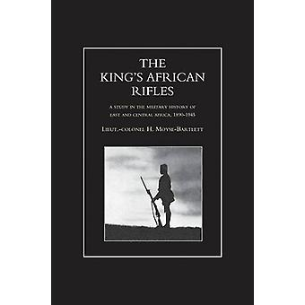 KING'S AFRICAN RIFLES. A Study in the Military History of East and Ce