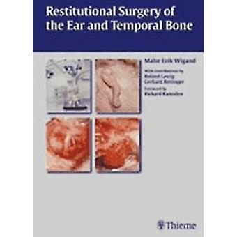 Restitutional Surgery of the Ear and the Temporal Bone by Malte Erik