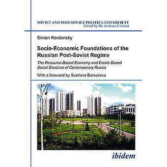 Socio-Economic Foundations of the Russian Post-Soviet Regime - The Res