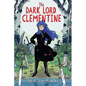 The Dark Lord Clementine by Sarah Jean Horwitz - 9781616208943 Book