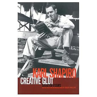 Creative Glut: Selected Essays
