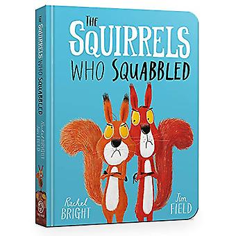 The Squirrels Who Squabbled Board Book by Rachel Bright - 97814083557