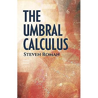 The Umbral Calculus by Steven Roman - 9780486834139 Book