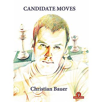 Candidate Moves - A Grandmaster's Method by Christian Bauer - 97894925