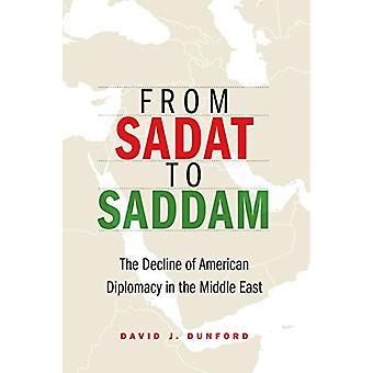 De Sadat a Saddam - O Declínio da Diplomacia Americana no Meio