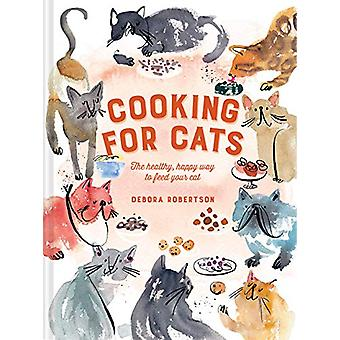Cooking for Cats - The healthy - happy way to feed your cat by Debora