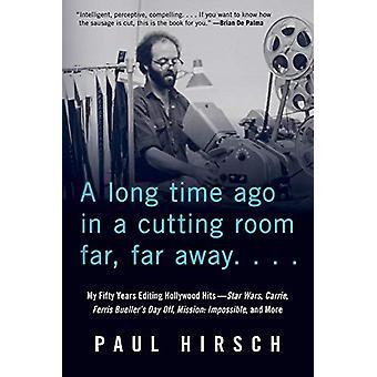 A Long Time Ago in a Cutting Room Far - Far Away - My Fifty Years Edit