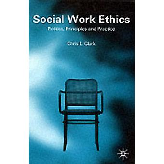 Social Work Ethics by Clark & Chris