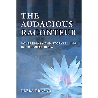 The Audacious Raconteur by Prasad & Leela