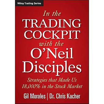 In The Trading Cockpit with the ONeil Disciples by Gil MoralesChris Kacher