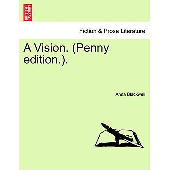 A Vision. (Penny Edition.). by Anna Blackwell - 9781241009021 Book