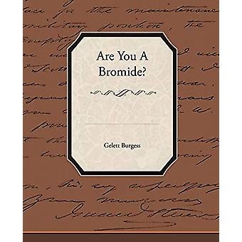 Are You a Bromide? by Gelett Burgess - 9781438531298 Book