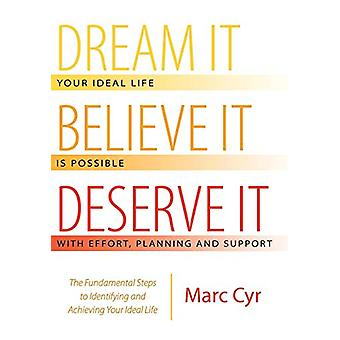 Dream It - Believe It - Deserve It - The Fundamental Steps to Identify