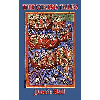 The Viking Tales by Jennie Hall - 9781515434856 Book