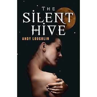 The Silent Hive by Andy Loughlin - 9781845493998 Book