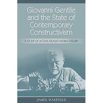 Giovanni Gentile and the State of Contemporary Constructivism - A Stud