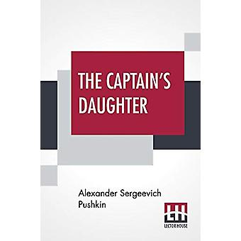 The Captain's Daughter - Translated From The Russian By T. Keane by Al