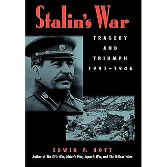 Stalin's War: Tragedy and Triumph 1941-1945