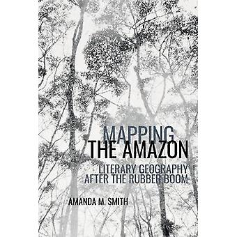 Mapping the Amazon Literary Geography after the Rubber Boom 8 American Tropics Towards a Literary Geography