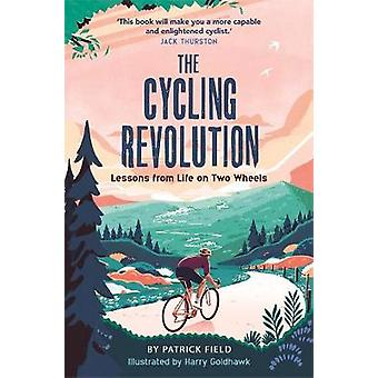 The Cycling Revolution Lessons from Life on Two Wheels