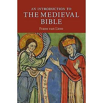 Inleiding tot de middeleeuwse Bijbel door Frans van liere