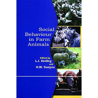 Social Behaviour in Farm Animals by Edited by Linda Keeling & Edited by Harold Gonyou