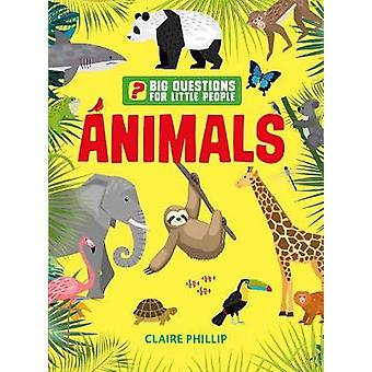 Big Questions for Little People Animals Answers all the questions that children like to ask