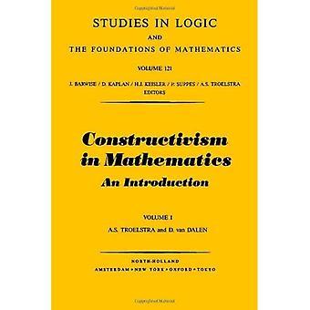Constructivism In Mathematics, Vol. 1
