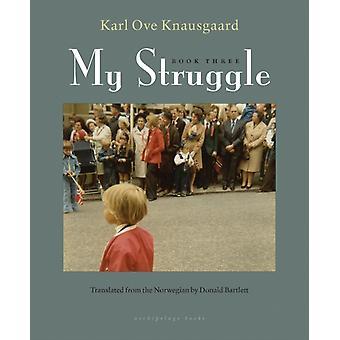 Karl Ove Knausgaardin kamppailukirja kolme & don Bartlettin kääntämä