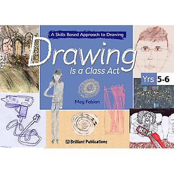Drawing is a Class Act Years 56 by Meg Fabian