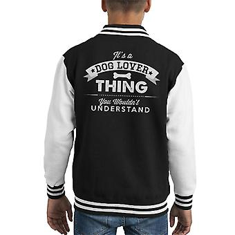 Its A Dog Lover Thing Kid's Varsity Jacket