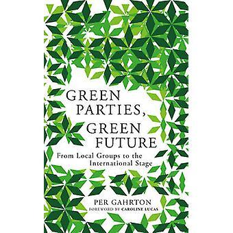 Gröna partier - grön framtid - från lokala grupper för internationella