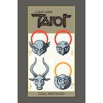 Une terre appelée Tarot par Gael Bertrand - Bertrand Gael - 9781534300262