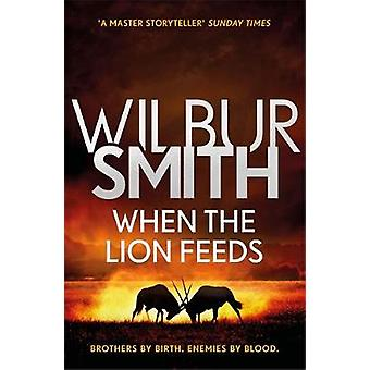 When the Lion Feeds - The Courtney Series 1 by Wilbur Smith - 97817857