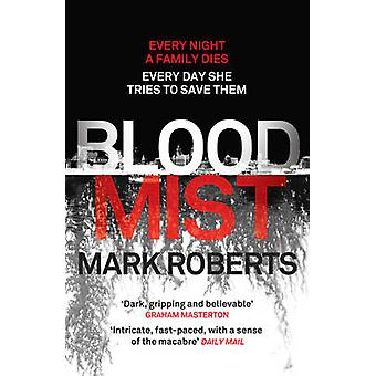 Blood Mist by Mark Roberts - 9781784082901 Book