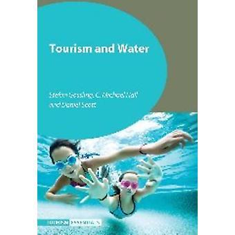 Tourism and Water by Stefan Gossling - C. Michael Hall - Daniel Scott