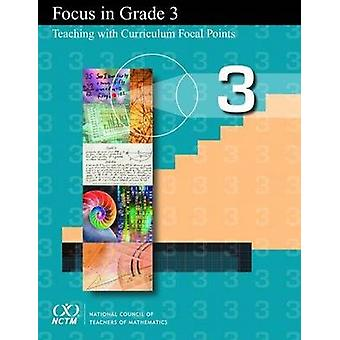 Focus in Grade 3 - Teaching with Curriculum Focal Points by Jane Schie