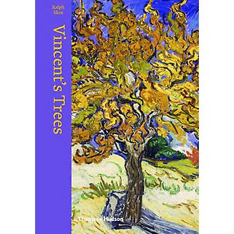 Vincent's Trees - Paintings and Drawings by Van Gogh by Ralph Skea - 9