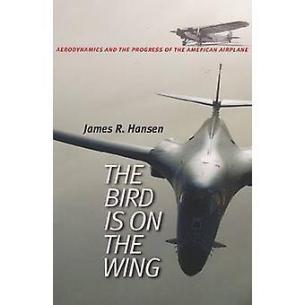 De vogel is op de vleugel - aërodynamica en de voortgang van de Amerika
