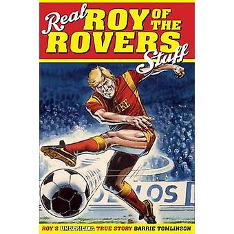 Riktiga Roy av Rovers grejer! -Roys sann historia av Barrie Tomlinson-