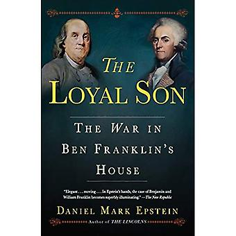 Trouwe zoon: De oorlog in de Ben Franklin's huis
