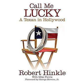 Appelez-moi chanceux: Un Texan à Hollywood