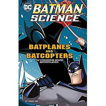 Batplanes och Batcopters: teknik bakom Batmans vingar (Batman vetenskap)