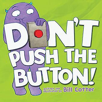 Tryck inte på knappen!