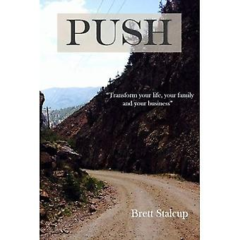 Push: Transform Your Life, Your Family, and Your Business
