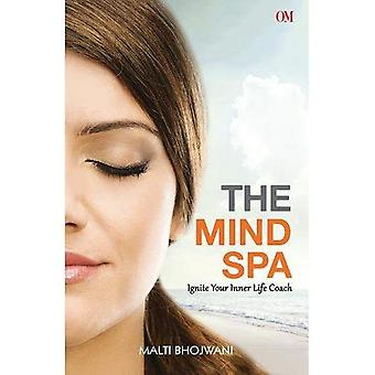 The Mind Spa : Ignite Your Inner Life Coach