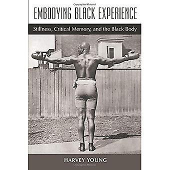 Encarnar experiencia negra: Quietud, memoria crítica y el cuerpo negro
