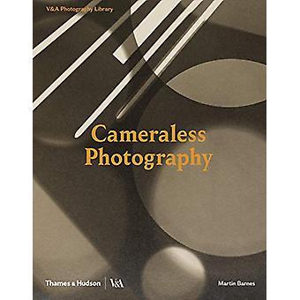 Cameraless Photography by Cameraless Photography - 9780500480366 Book