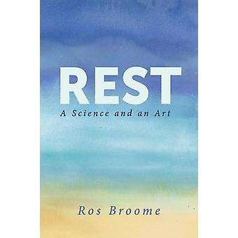 Rest A Science and an Art by Broome & Ros