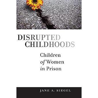 Forstyrret barndom børn af kvinder i fængsel af Siegel & Jane Andersen